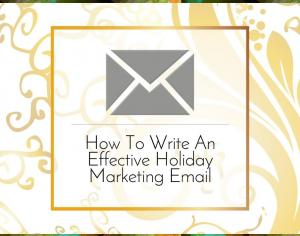 How To Write An Effective Holiday Marketing Email Picture Thumbnail