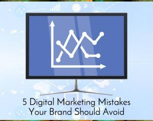 5 DigitalMarketing Mistakes Your Brand Should Avoid Picture Thumbnail
