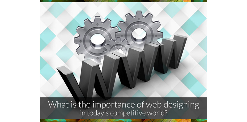 What is the importance of web designing in today's competitive world Picture Thumbnail