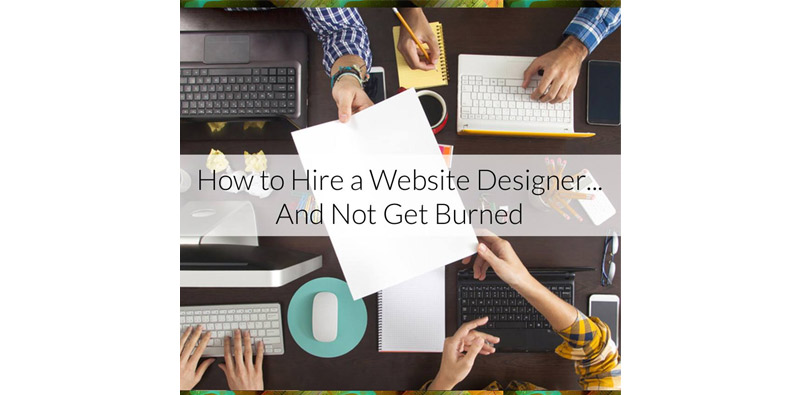 How to Hire a Website Designer...And Not Get Burned Picture Thumbnail
