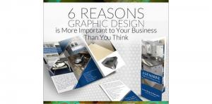 6 Reasons Graphic Design is More Important to Your Business Than You Think Picture Thumbnail