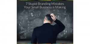 7 Stupid Branding Mistakes Picture Thumbnail