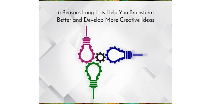 6 Reasons Long Lists Help You Brainstorm Better and Develop More Creative Ideas Picture Thumbnail