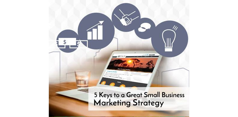 5 Keys to a Great Small Business Marketing Strategy Picture Thumbnail