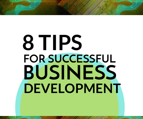 8 Tips for Successful Business Development